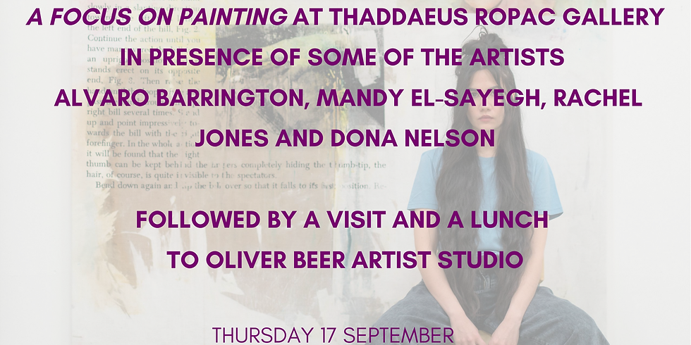 Private visit of the exhibition 'A focus on painting' followed by a visit & lunch to Oliver Beer studio