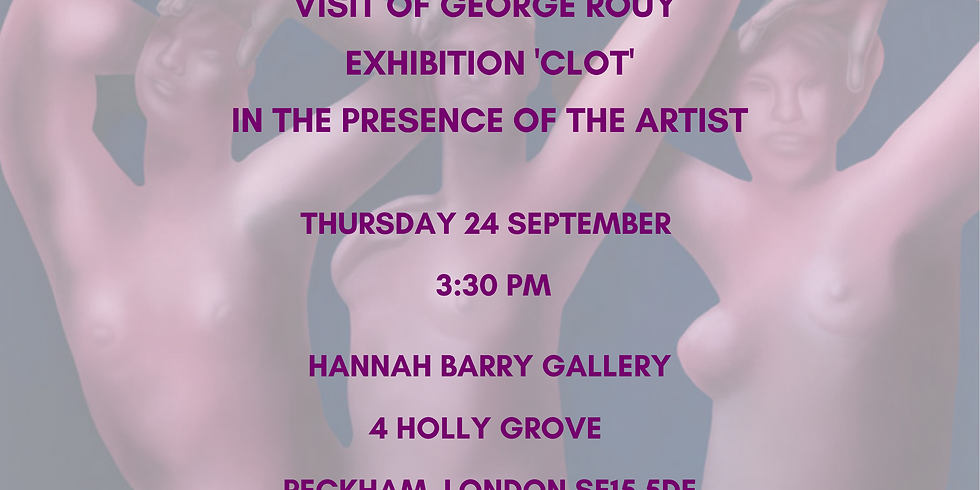 Private visit of George Rouy exbition 'Clot' at Hannah Berry exhibition
