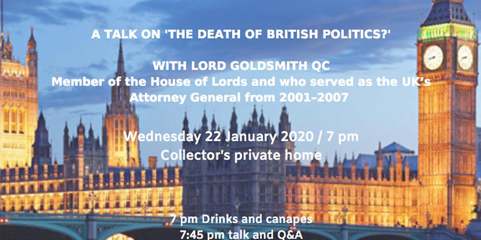Talk with Lord Goldsmith QC on 'The Death of British Politics?'