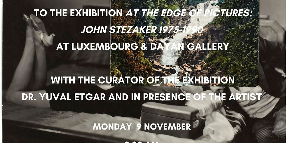 """Breakfast and visit to the exhibition """"At the edge of pictures: John Stezaker"""""""