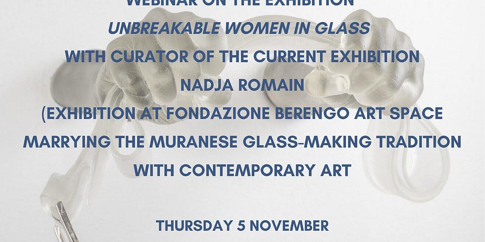 Webinar with Nadja Romain, on the exhibition Unbreakable women in glass