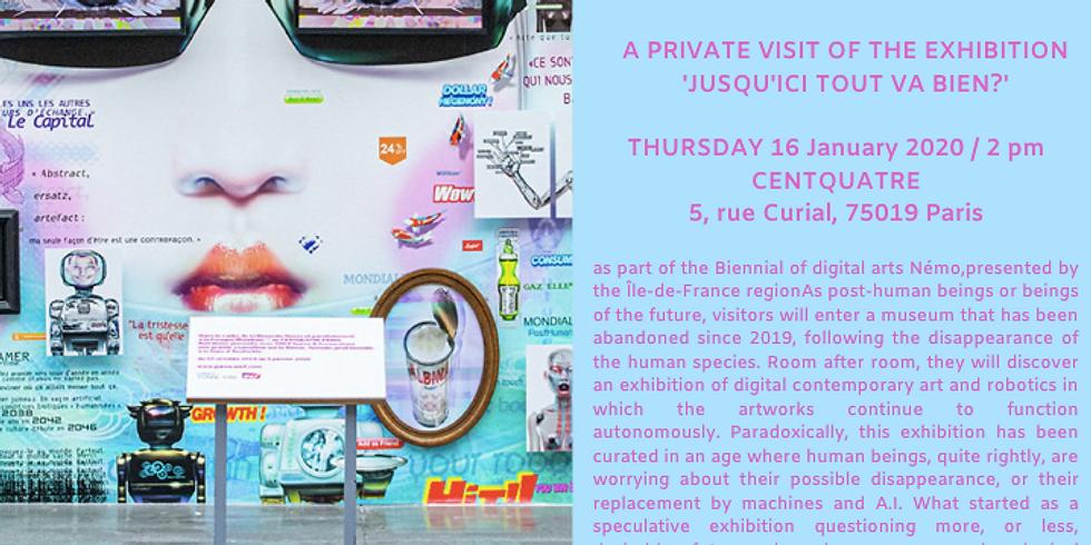 Private visit of the exhibition 'Jusqu'ici tout va bien?'