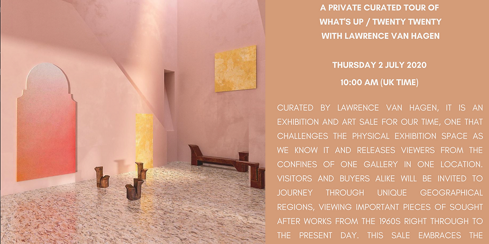 Private curated tour of What's up / Twenty Twenty with Lawrence Van Hagen