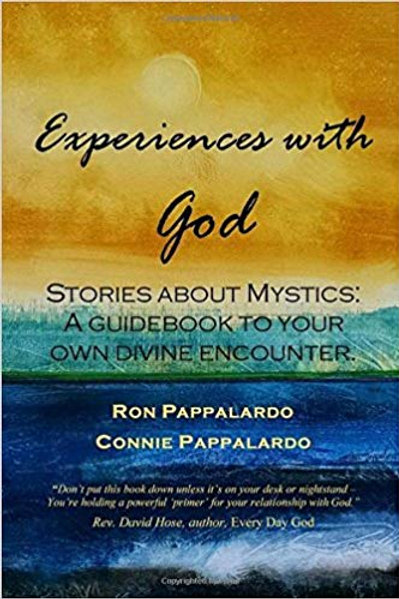 Experiences with God: Stories about Mystics: A Guidebook to Your Own Divine Enco
