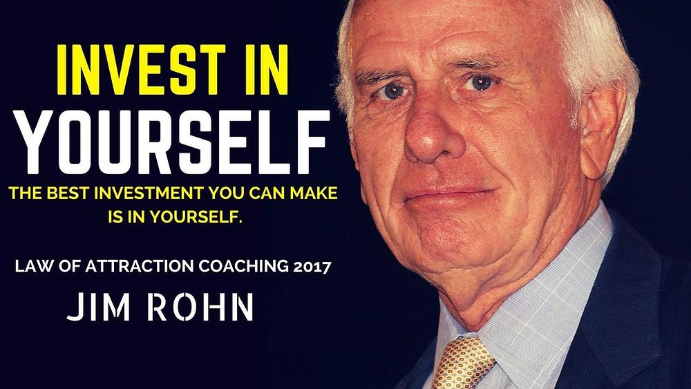 Jim Rohn - Đầu tư tốt nhất đó là đầu tư vào chính bạn