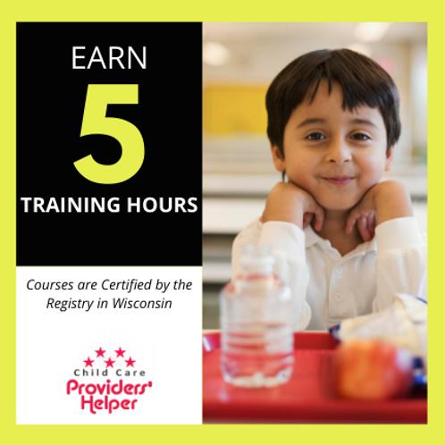 Part 1: Safe Food Handling, Hygiene, and Sanitation in Child Care-- 5 hours