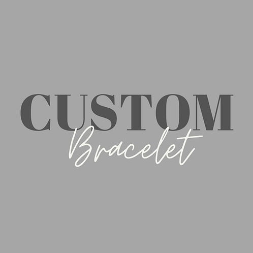 Custom bracelet - wording of your choice