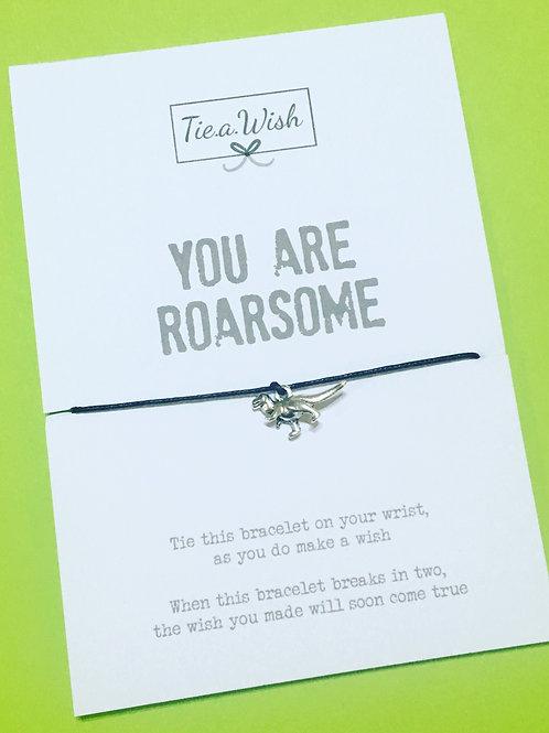 You are Roarsome wish bracelet