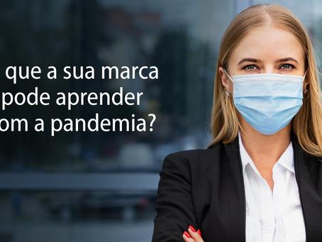 O que a sua marca pode aprender com a pandemia?