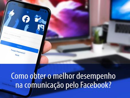 Dicas para obter melhor desempenho na sua comunicação através do Facebook.