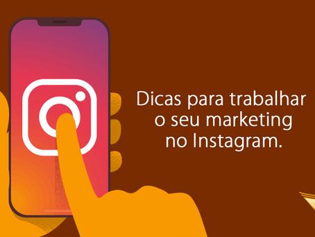 Dicas para trabalhar o seu marketing no Instagram.