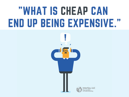 What is Cheap can end up being Expensive