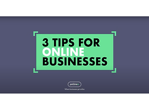 3 Tips for online businesses