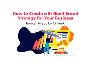 How to Create a Brilliant Brand Strategy for Your Business
