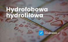 Hydrofobowa - hydrofilowa