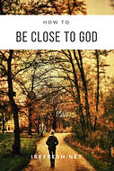 How to be Close to God