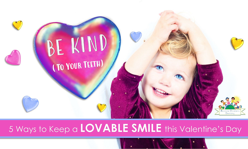 5 Ways to Keep a Lovable Smile this Valentine's Day - Sunshine Children's Dentistry