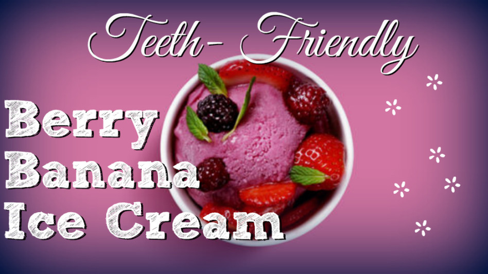 Teeth-Friendly Berry Banana Ice Cream
