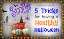 🎃5 Tricks for Having a Healthy Halloween