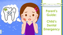 😷🦷 Parent's Guide: Child's Dental Emergency