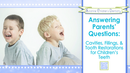 🦷 Answering Parents' Questions: Cavities, Fillings, & Tooth Restorations for Children's Teeth