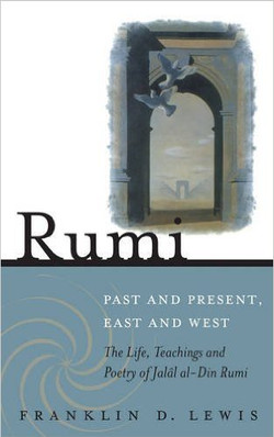 Rumi - Past and Present, East and We