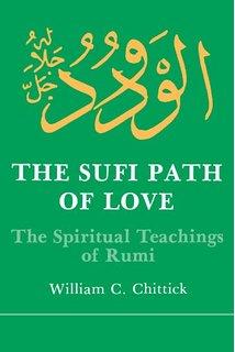The Sufi Path of Love: The Spiritual