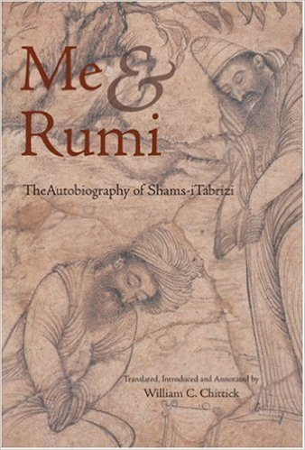 Me and Rumi: The Autobiography of Sh