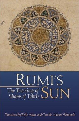 Rumi's Sun: The Teachings of Shams o