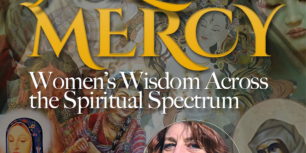 Wild Mercy: Women's Wisdom Across the Spiritual Traditions (Module 2: Stepping Up) A 3-part Live Webinar Series (1)