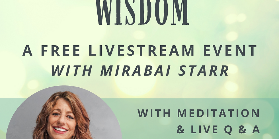 'A FIERCE AND TENDER WISDOM' LIVESTREAM EVENT WITH MIRABAI STARR