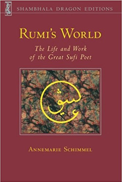 Rumi's World: The Life and Works of