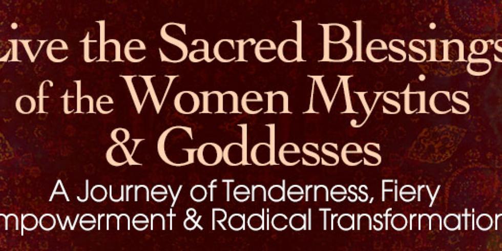 Live the Sacred Blessings of the Women Mystics & Goddesses