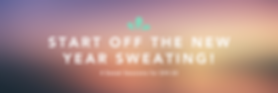 Start The New Year Off Sweating!-2.png