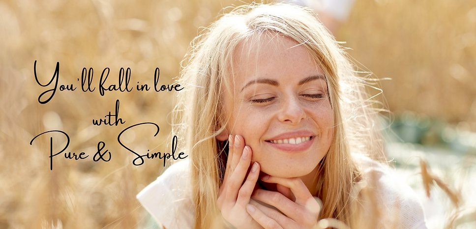 You'll fall in love with Pure & Simple (