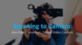 Speaking to Camera.PNG