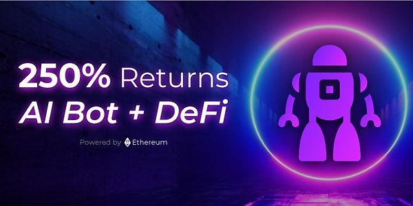 AI Bot and DeFi 250% Returns.jpeg