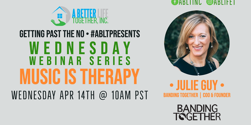 Wednesday Webinar Series: Getting Past The No - Music Is Therapy!