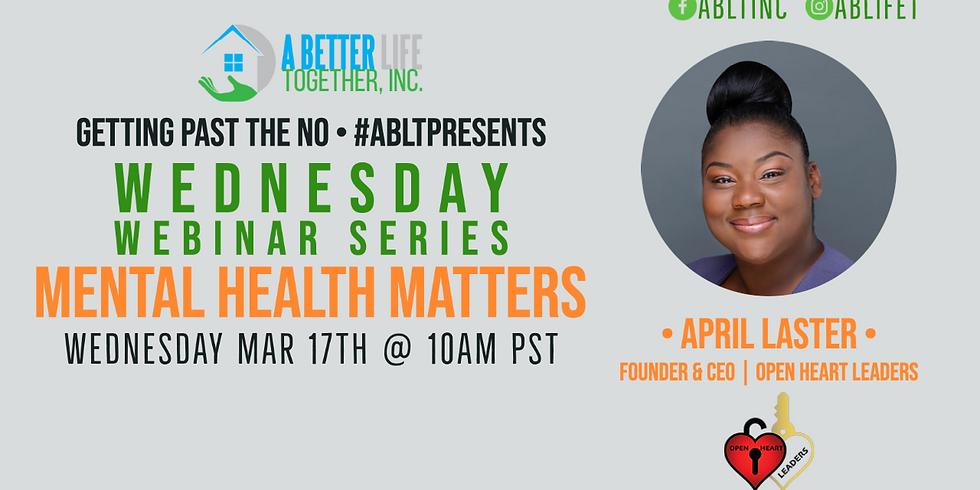 Serie de seminarios web del miércoles: Superando el no - Salud mental: Líderes a corazón abierto-0317