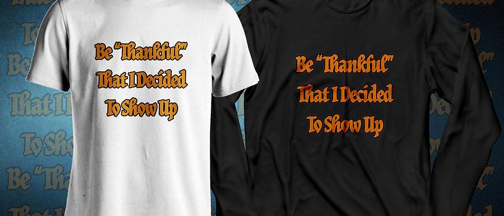 Be Thankful - Shirt