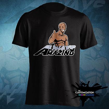 Always Amazing - Shirt