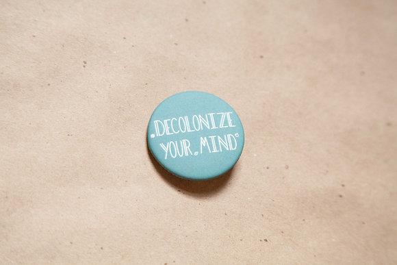 Decolonize Your Mind Button