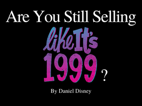 Are You Still Selling Like It's 1999?