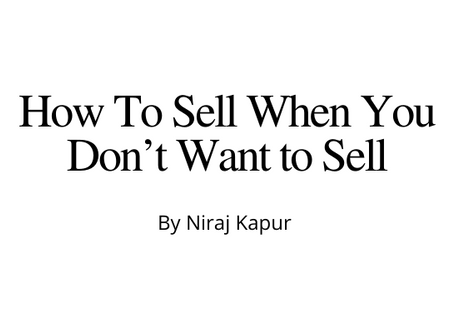 How To Sell When You Don't Want to Sell