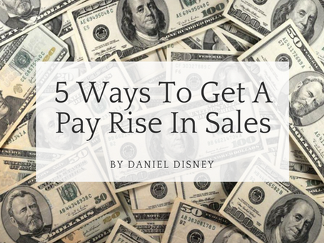 5 Ways To Get A Pay Rise In Sales