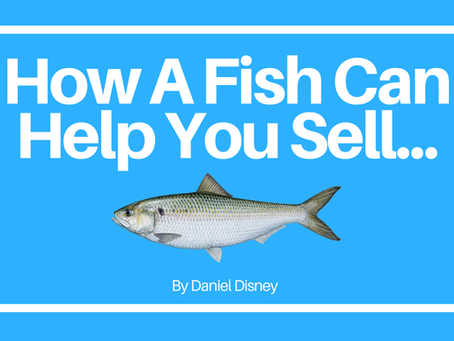 How A Fish Could Help You Sell…..