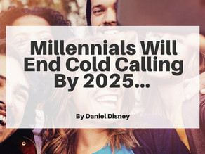 Millennials Will End Cold Calling By 2025