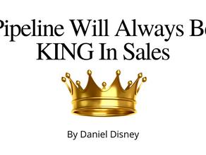 Pipeline Will Always Be KING In Sales