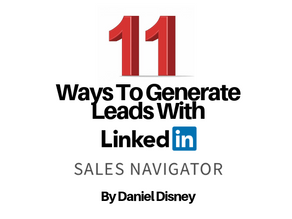 11 Ways To Generate Leads With LinkedIn Sales Navigator