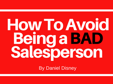 How To Avoid Being A BAD Salesperson